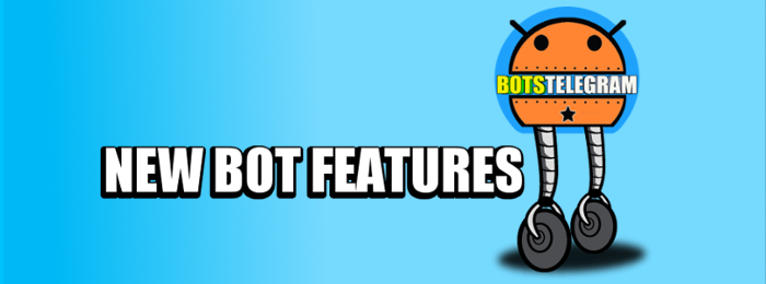 New Bot Features
