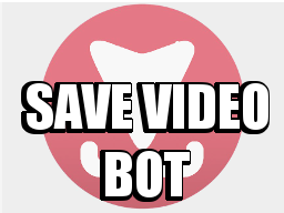 Save Video Bot